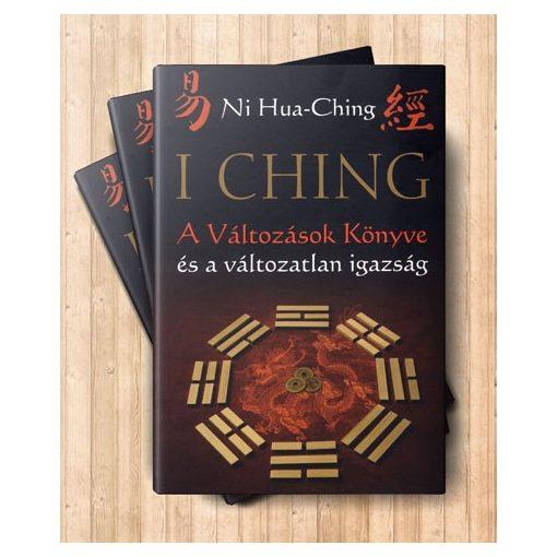 Ni Hua Ching: I Ching – A Változások Könyve és a változatlan igazság