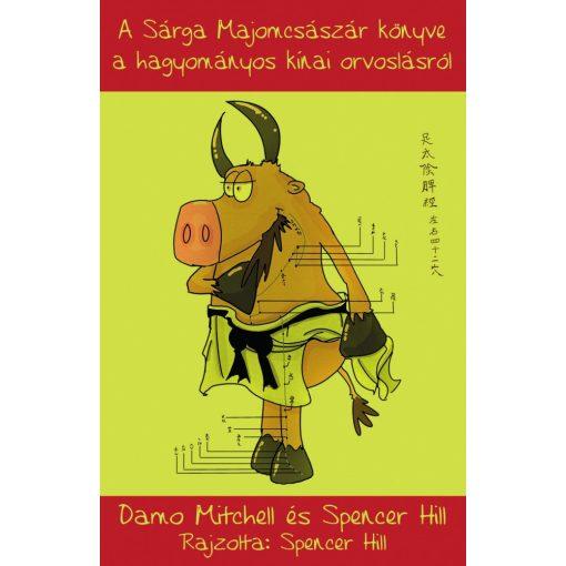 Mitchell–Hill: A Sárga Majomcsászár könyve a hagyományos kínai orvoslásról