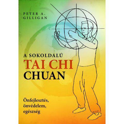 Peter A. Gilligan: A sokoldalú Tai Chi Chuan