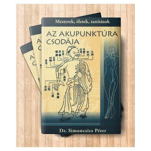 Dr. Simoncsics Péter: Az akupunktúra csodája