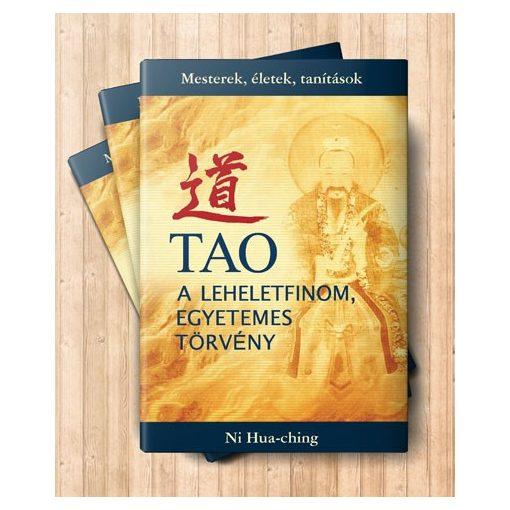 Ni Hua-Ching: TAO – a leheletfinom, egyetemes törvény