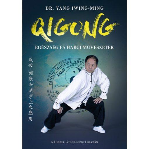 QIGONG – Egészség és harci művészetek